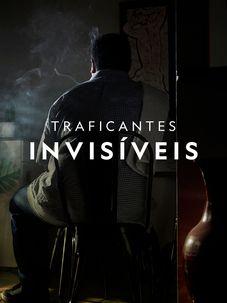 Traficantes INVISÍVEIS