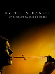 Gretel y Hansel - Un Siniestro Cuento de Hadas